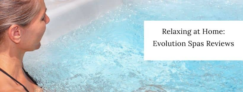evolution hot tub reviews